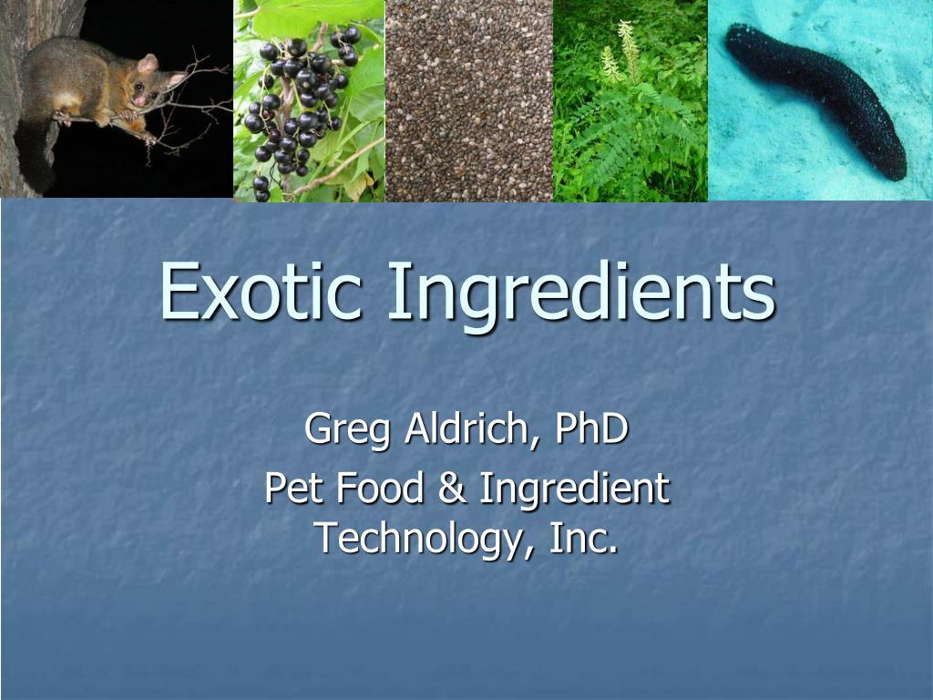 Exotic Ingredients