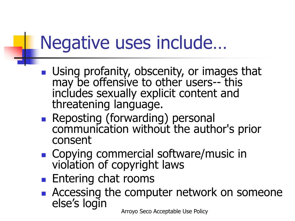 Negative uses include…