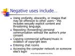 negative uses include