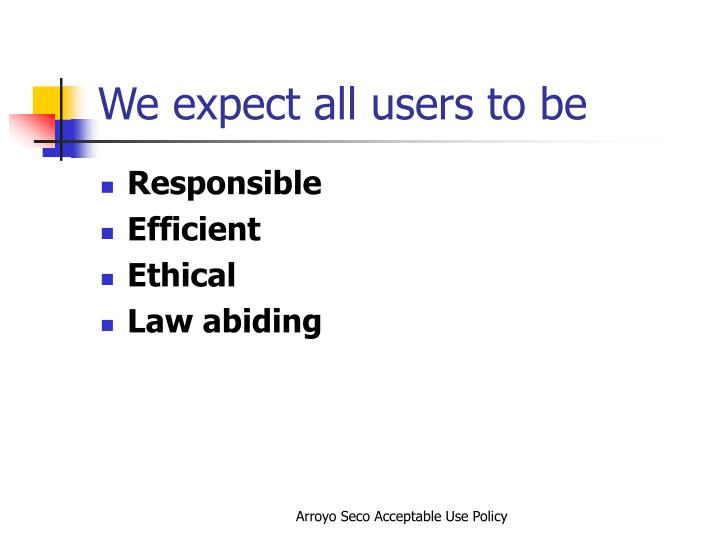 We expect all users to be