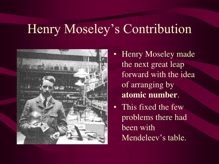 henry moseley contribution to the periodic table