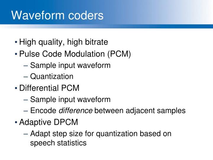Waveform coders