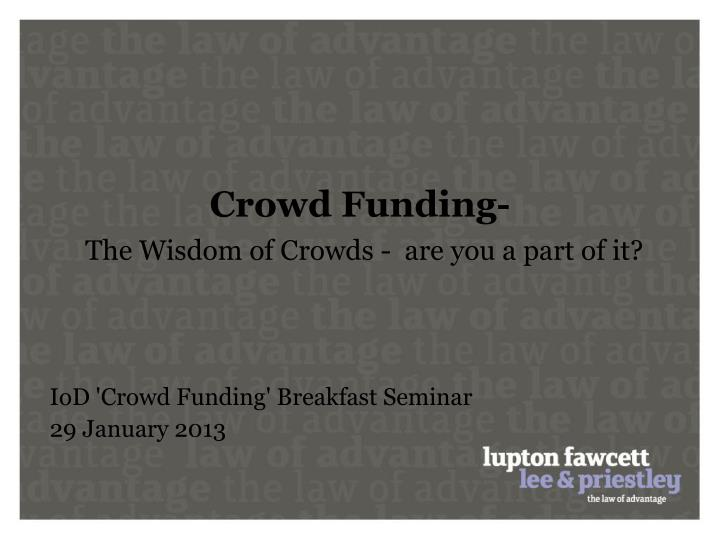 crowd funding the wisdom of crowds are you a part of it n.