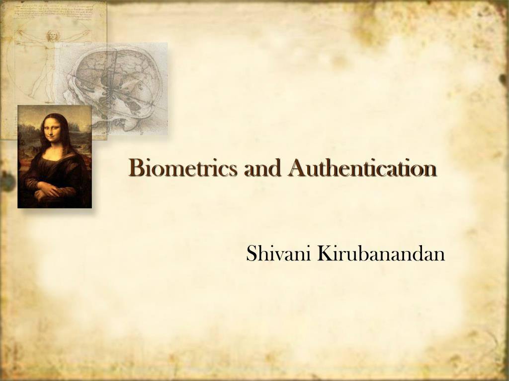 biometrics and authentication l.