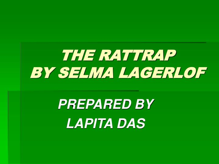 the rattrap selma lagerlof The rat trap a story told by selma lagerlöf maría moragón sánchez alba quiles torres plc (group a) facts about selma lagerlöf historical background.