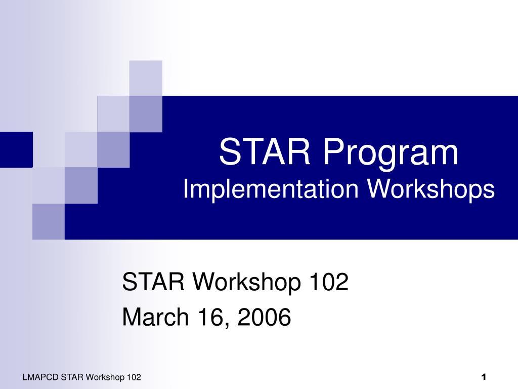star program implementation workshops l.