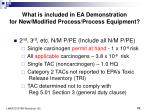what is included in ea demonstration for new modified process process equipment73