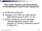 what is not included in ea demonstration for new modified process process equipment