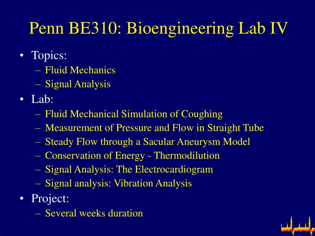 Penn BE310: Bioengineering Lab IV