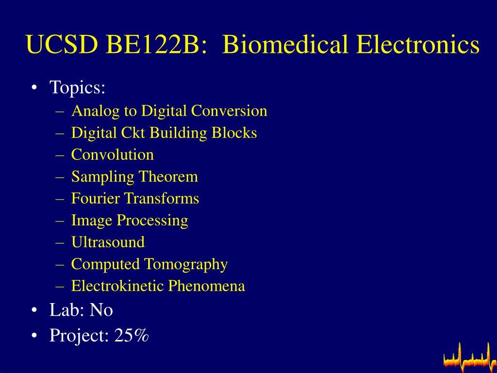 UCSD BE122B:  Biomedical Electronics