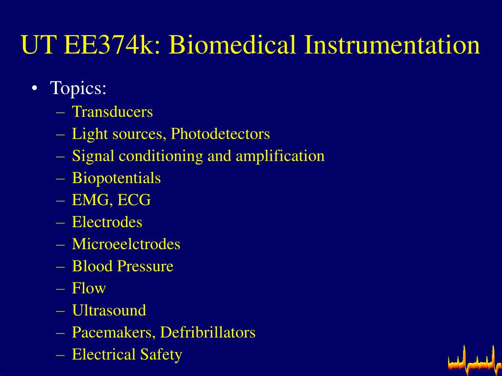 UT EE374k: Biomedical Instrumentation