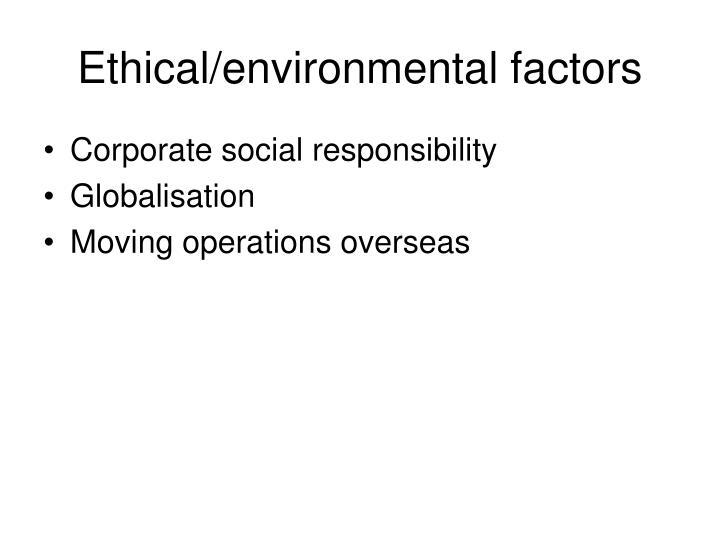 Ethical/environmental factors