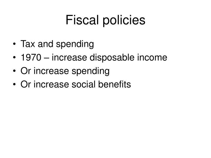 Fiscal policies