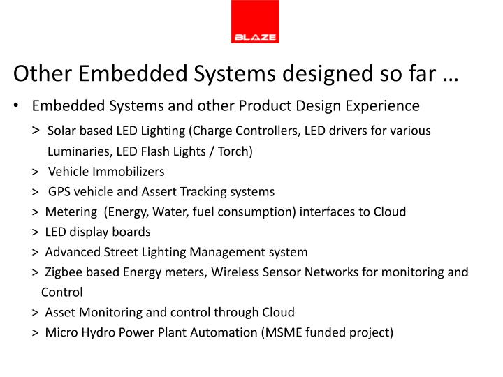Other Embedded Systems designed so far …