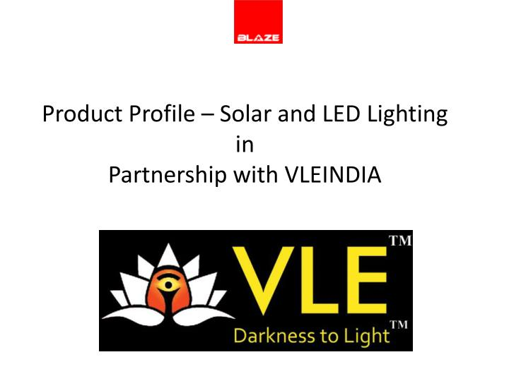 Product Profile – Solar and LED Lighting