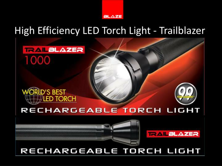 High Efficiency LED Torch Light - Trailblazer