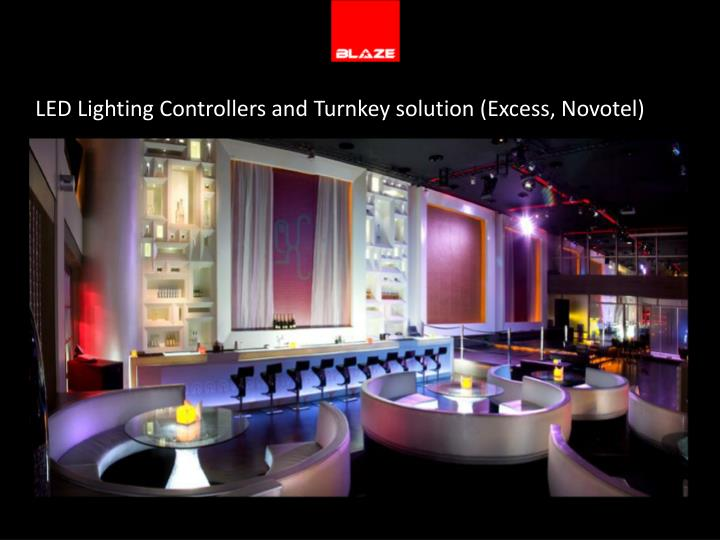 LED Lighting Controllers and Turnkey solution (Excess,