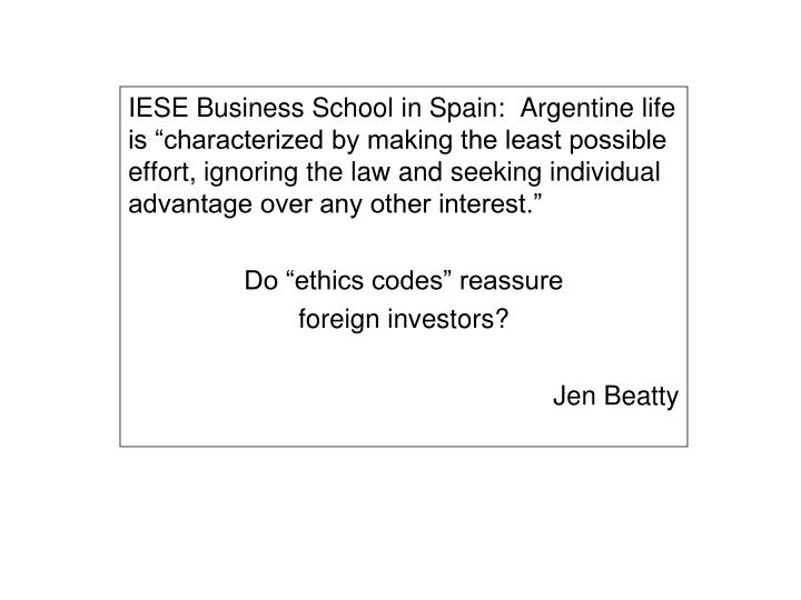 "IESE Business School in Spain:  Argentine life is ""characterized by making the least possible effort, ignoring the law and seeking individual advantage over any other interest."""