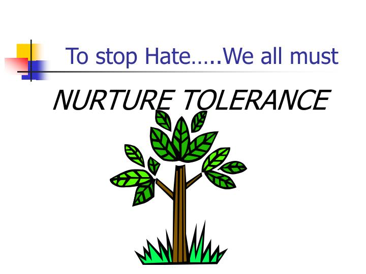 To stop Hate…..We all must