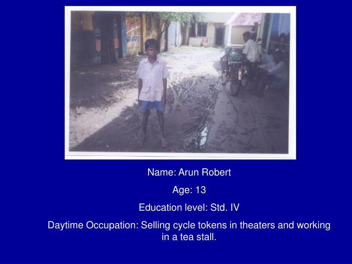 Name: Arun Robert