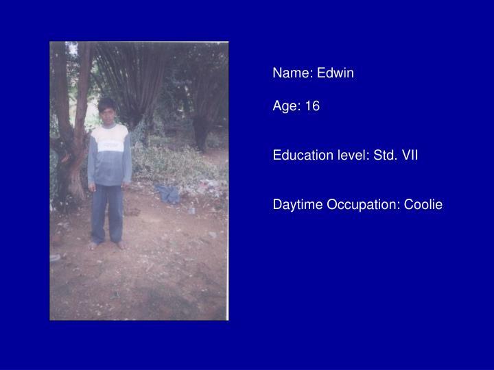 Name: Edwin