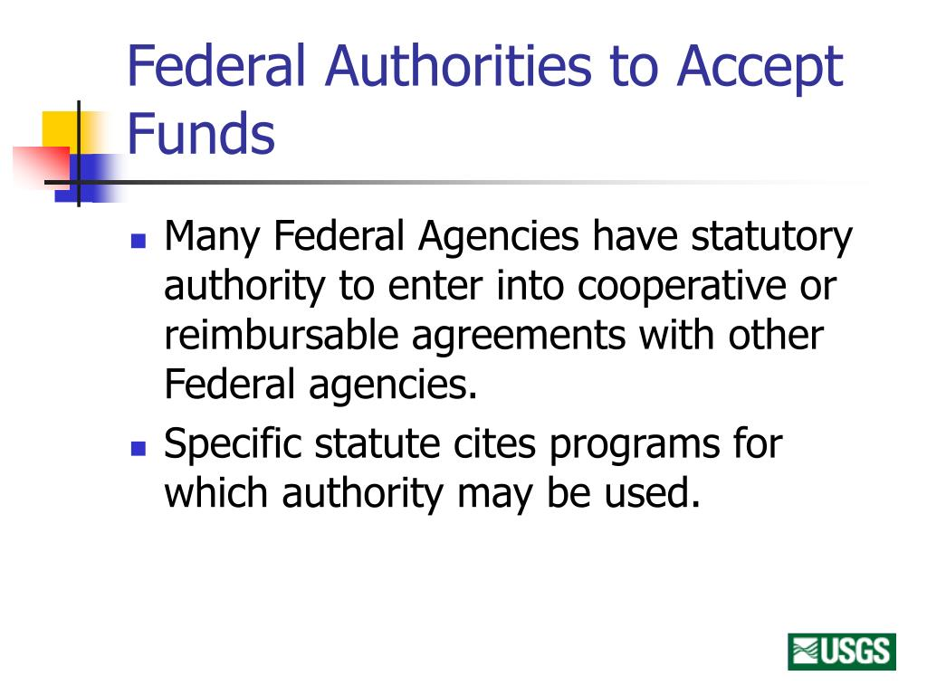 Federal Authorities to Accept Funds