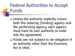 federal authorities to accept funds5