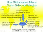 how globalization affects costs sales and margins