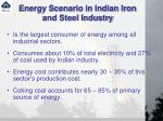 energy scenario in indian iron and steel industry