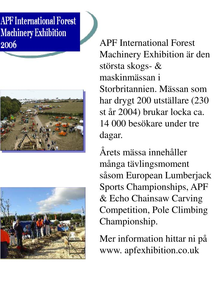APF International Forest Machinery Exhibition är den största skogs- & maskinmässan i Storbritanni...