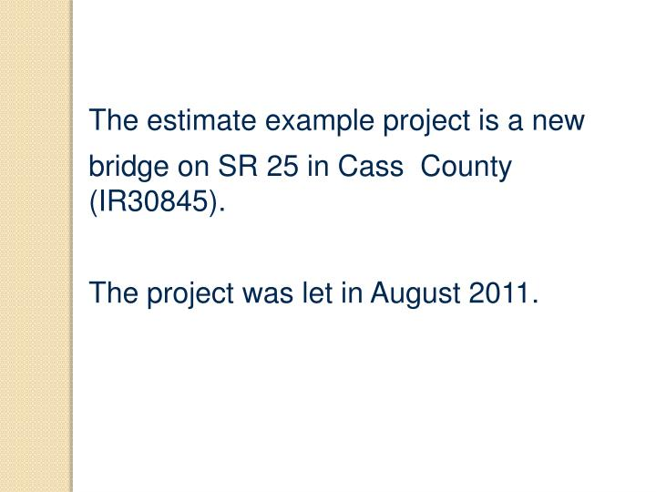 The estimate example project is a new