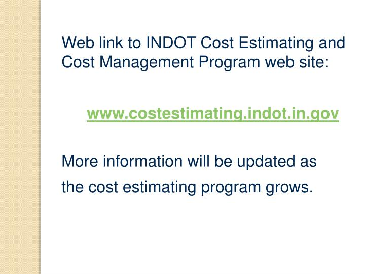 Web link to INDOT Cost Estimating and Cost Management Program web site: