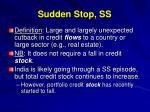 sudden stop ss