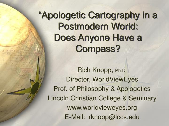 apologetic cartography in a postmodern world does anyone have a compass n.