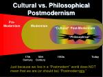 cultural vs philosophical postmodernism