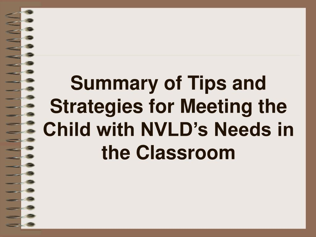 summary of tips and strategies for meeting the child with nvld s needs in the classroom l.