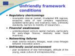 unfriendly framework conditions