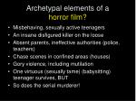 archetypal elements of a horror film