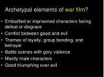 archetypal elements of war film