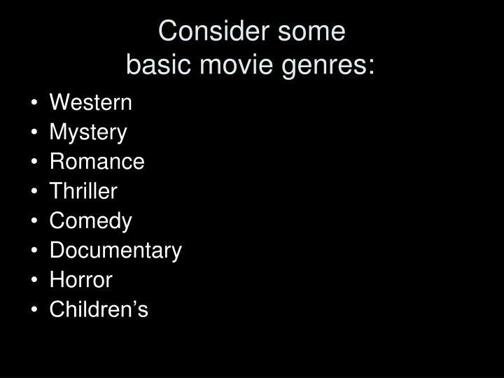 Consider some basic movie genres
