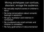 mixing archetypes can confuse disorient enrage the audience