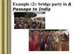 example 2 bridge party in a passage to india12