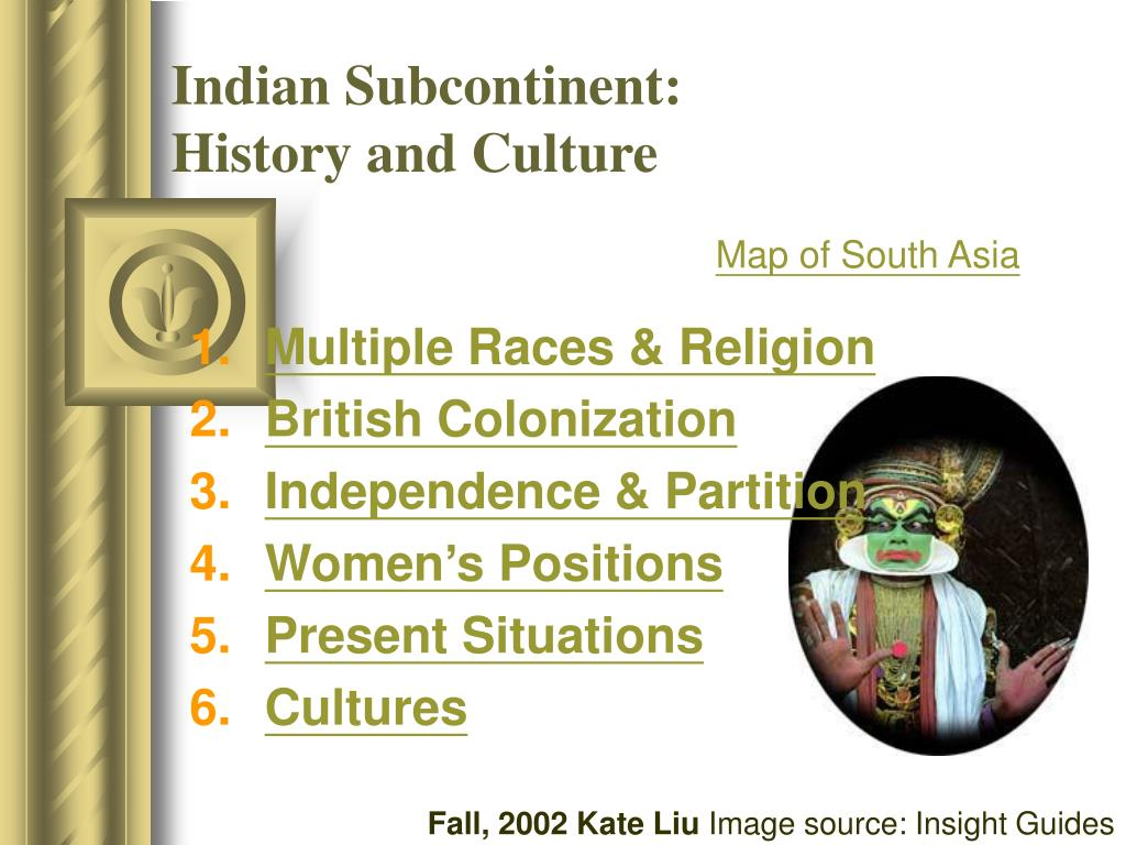 indian subcontinent history and culture l.