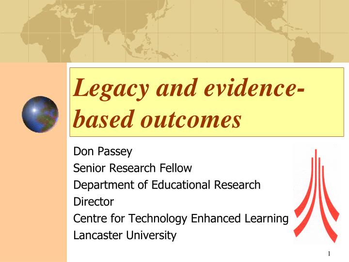 legacy and evidence based outcomes n.