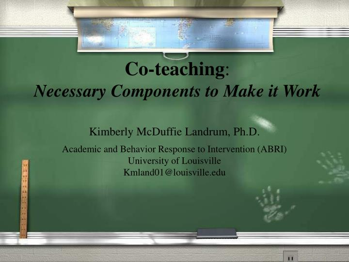 co teaching necessary components to make it work n.
