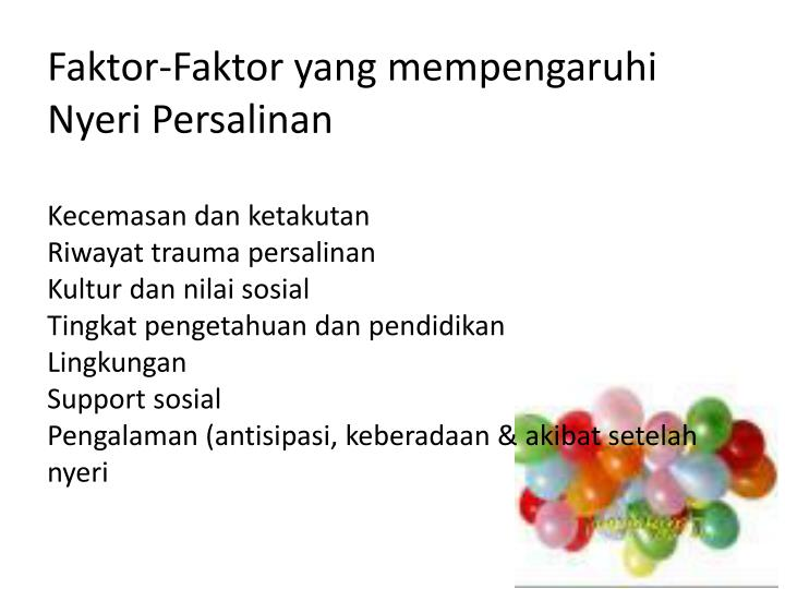 faktor faktor yang mendasari pertolongan persalinan oleh Menurut mochtar ( 1998 ) faktor – fakor yang berperan dalam persalinan antara lain:.