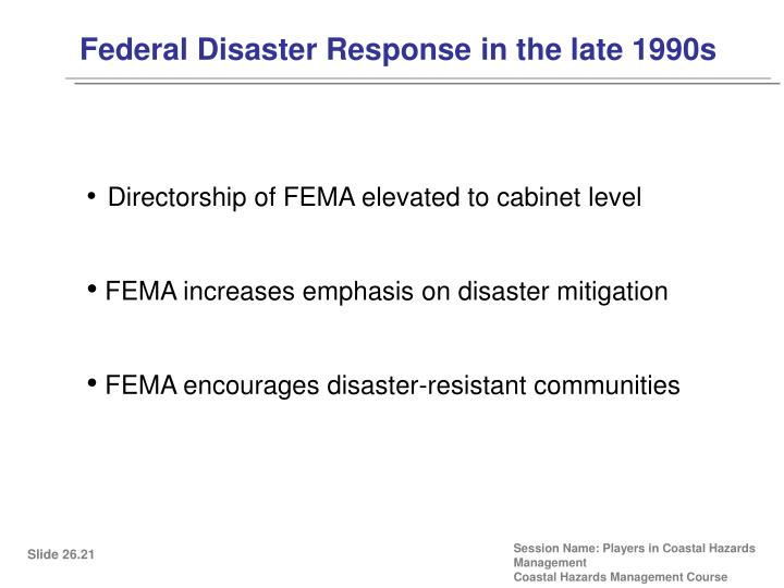 Federal Disaster Response in the late 1990s