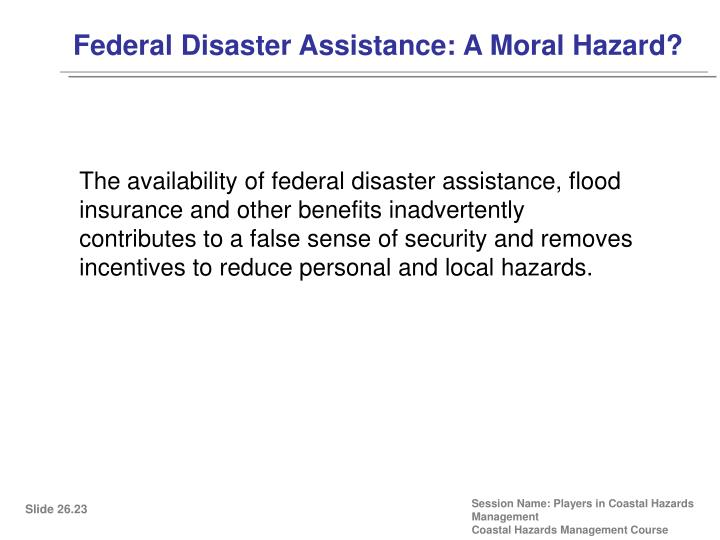 Federal Disaster Assistance: A Moral Hazard?