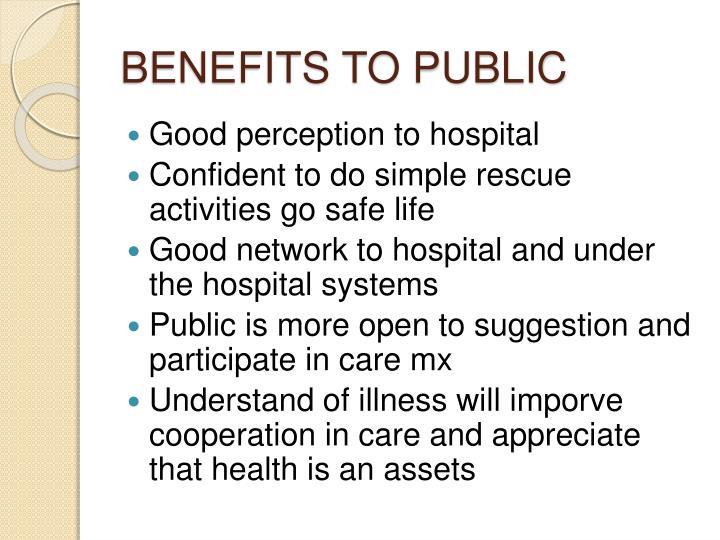 BENEFITS TO PUBLIC