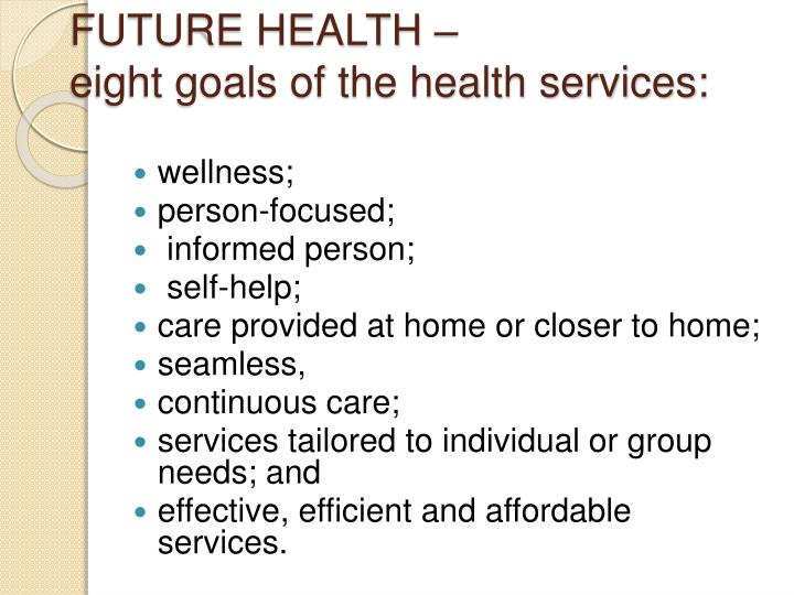 Future health eight goals of the health services